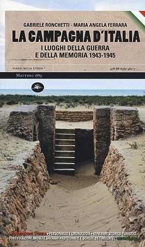 La campagna d'Italia. I luoghi dell'avanzata alleata: Ronchetti Gabriele Ferrara