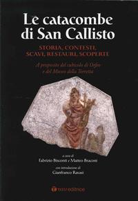 Le Catacombe di San Callisto. Storia, contesti, scavi, restauri, scoperte. A proposito del cubicolo...