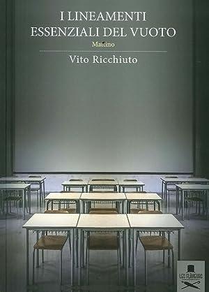 I Lineamenti Essenziali del Vuoto. Mattino.: Ricchiuto Vito