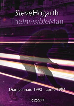 The invisible man. Diari 1992-1994.: Hogarth Steve