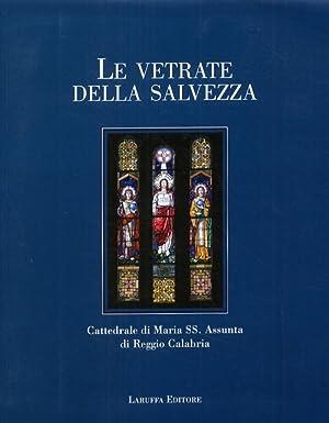 Le vetrate della salvezza. Cattedrale di Maria SS. Assunta di Reggio Calabria.: Curatola, Filippo ...