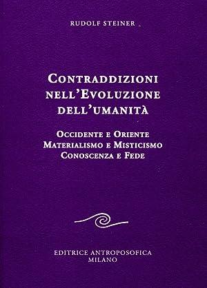 Contraddizioni nell'evoluzione dell'umanità. Occidente e oriente, materialismo e ...