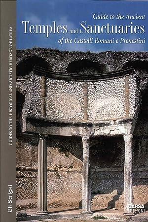 Guide To the Ancient Temples and Sanctuaries of the Castelli Romani e Prenestini.