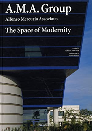 A.M.A. Group. Alfonso Mercurio Associates. The space of modernity.: Pisani, Mario