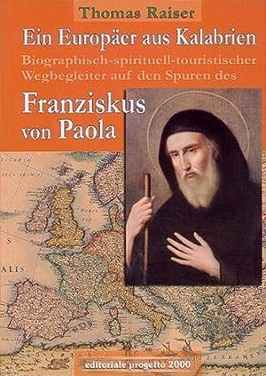 Ein Europäer aus Kalabrien. Biographisch-spirituell-tourischer Wegbegleiter auf den Spuren des...