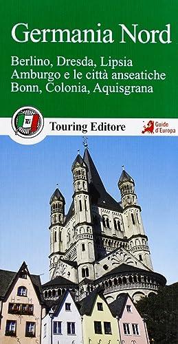 Germania nord. Berlino, Dresda, Lipsia, Amburgo e le città anseatiche Bonn, Colonia, ...