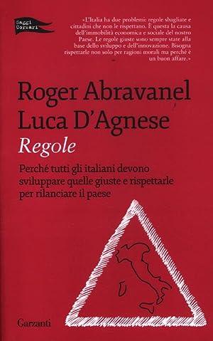 Regole. Perché tutti gli italiani devono sviluppare quelle giuste e rispettarle per ...