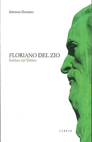 Floriano Del Zio. Soldato del diritto.: Damiano, Salvatore