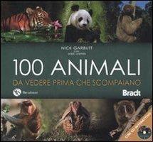 Cento Animali da Vedere Prima che Scompaiano. Con DVD.: Garbutt, Nick Unwin, Mike