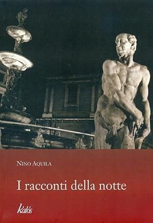I racconti della notte.: Aquila, Nino