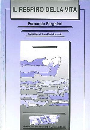Il respiro della vita.: Forghieri, Fernando