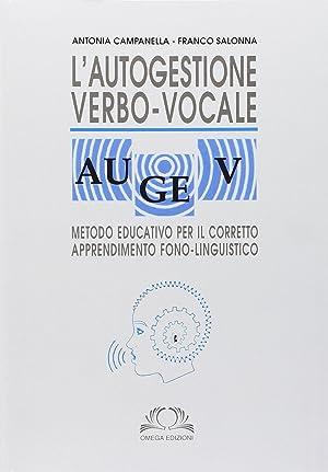 L'autogestione verbo-vocale.: Campanella, Antonia Salotti, Franco