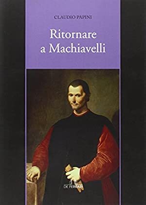 Ritornare a Machiavelli.: Papini, Claudio