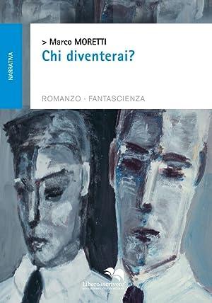 Chi diventerai?: Moretti Marco