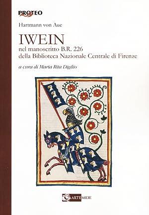Iwein nel manoscritto b.r. 226 della Biblioteca Nazionale Centrale di Firenze. Testo tedesco a ...