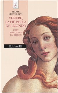 Venere, la più bella del mondo. I miti raccontati dai pittori.: Bertherat, Marie