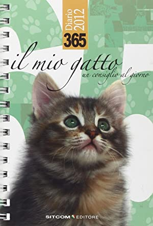 365. Il mio gatto. Un consiglio al giorno. Diario 2012.