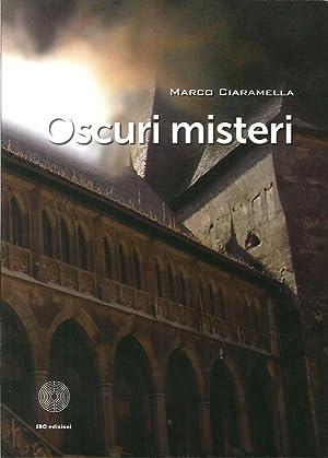 Oscuri misteri.: Ciaramella, Marco