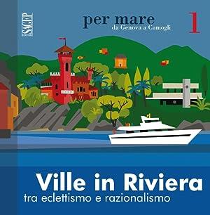 Ville in Riviera. Tra Eclettismo e Razionalismo.: Barisione Silvia