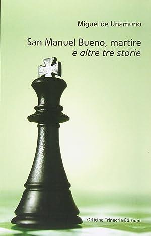 San Manuel Bueno, martire e altre tre storie.: Unamuno, Miguel de