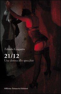 21 12 una donna allo specchio.: Gasparro, Fabiola