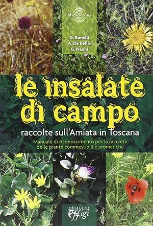 Le insalate di campo. Raccolte sull'Amiata in Toscana.: Bonelli, G De Bellis, A Nanni, G