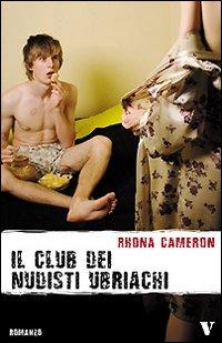 Il club dei nudisti ubriachi.: Cameron, Rhona