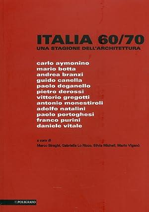 Italia 60/70. Una Stagione dell'Architettura.: aa.vv.