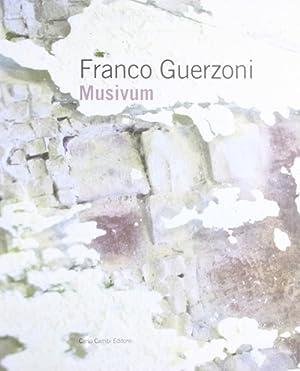 Franco Guerzoni. Musivum.: Ghisolfi, Cristina
