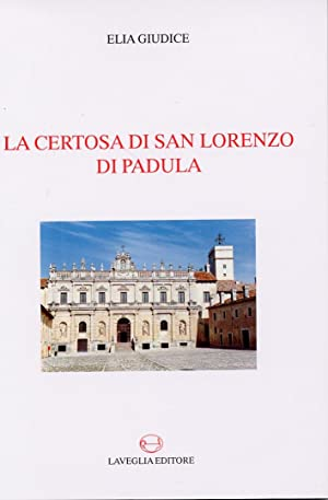 La certosa di San Lorenzo di Padula.: Giudice, Elia