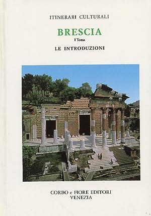 Brescia. Tomo I. Le Introduzioni.