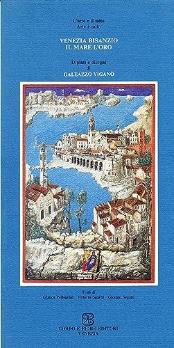 Venezia, Bisanzio, il Mare e l'Oro. Dipinti e Disegni di Galeazzo Viganò.: Pellegrini, ...