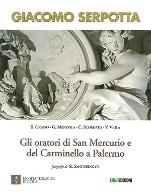 Giacomo Serpotta. Gli oratori di San Mercurio e del Carminello a Palermo.