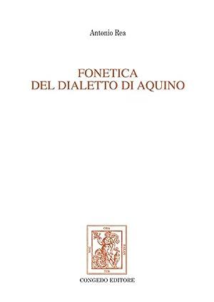 Fonetica del dialetto di Aquino.: Rea Antonio