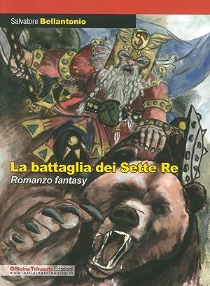 La Battaglia dei Sette Re.: Bellantonio, Salvatore