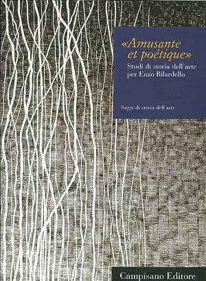 """""""Amusante Et Poétique"""". Studi di Storia dell'Arte per Enzo Bilardello."""