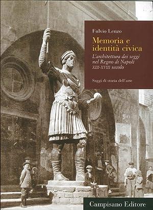 Memoria e identità civica. L'architettura dei seggi nel Regno di Napoli XIII-XVIII ...