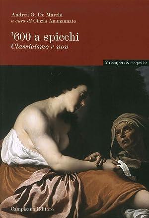 '600 a spicchi. Classicismo e non.: De Marchi Andrea