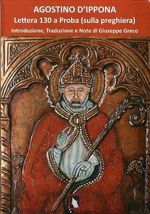 Agostino d'Ippona. Lettera 130 a Proba.: Agostino (sant')