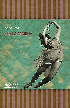 Stella marina.: Tata, Ivana