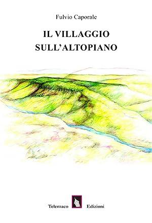 Il villaggio sull'altopiano.: Caporale Fulvio