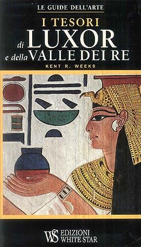 I tesori di Luxor e della Valle dei Re.: Weeks, Kent R