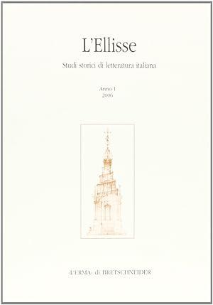 L'Ellisse. Studi storici di letteratura italiana (2006).
