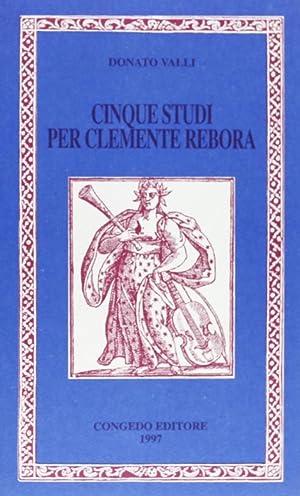 Cinque studi per Clemente Rebora.: Valli, Donato