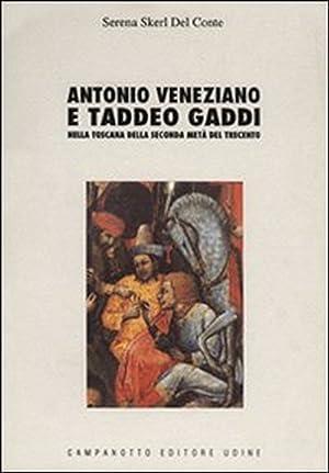 Antonio Veneziano e Taddeo Gaddi nella Toscana della seconda metà del trecento.: Skerl Del ...
