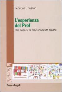 L'esperienza del prof. Che cosa si fa nelle università italiane.: Fassari, Letteria G