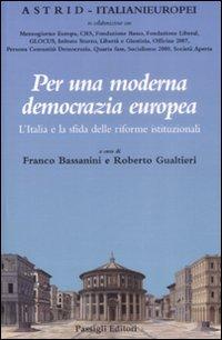 Per una Moderna Democrazia Europea. L'Italia e la Sfida delle Riforme Istituzionali.