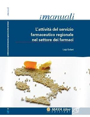 L'attività del servizio farmaceutico regionale nel settore dei farmaci.: Giuliani Luigi