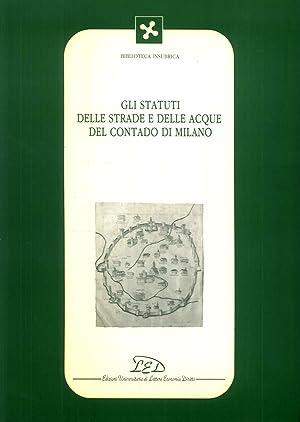 Gli statuti delle strade e delle acque del contado di Milano.