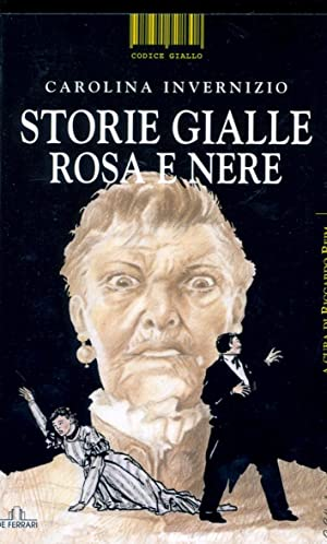 Storie Gialle, Rosa e Nere.: Invernizio, Carolina